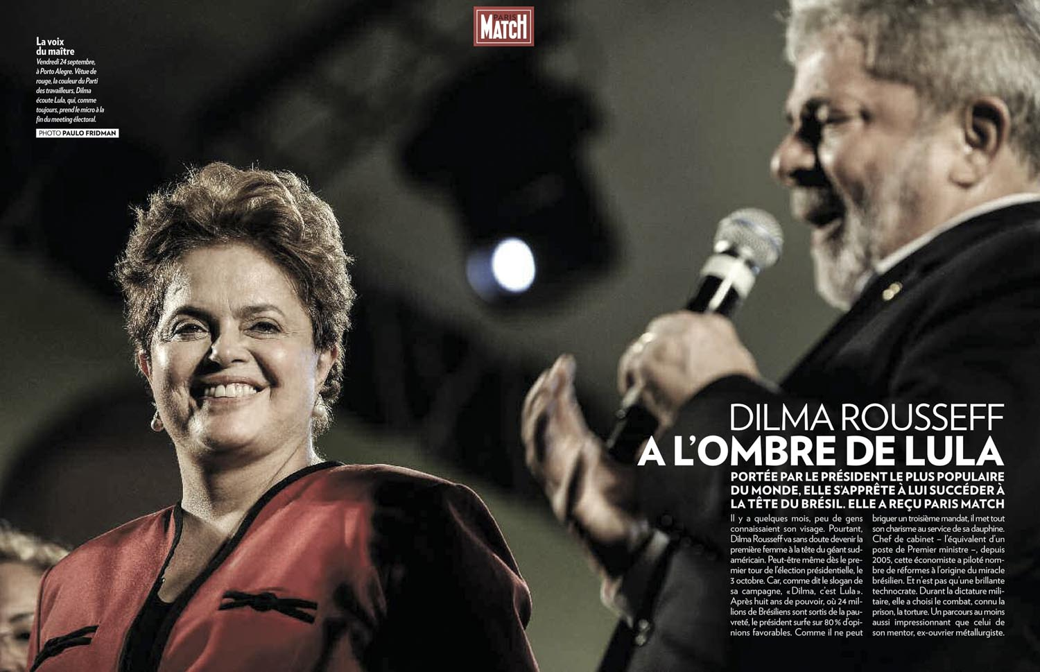 On assignment for Paris Match, Dilma Roussef Brazilian president and Lula former Brazilian president